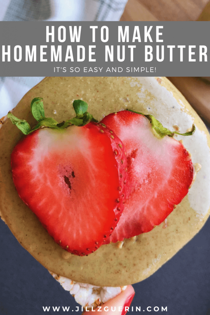How to Make Homemade Nut Butter: You need to try making nut butter at home! All you need is a food processor! #nutbutter #almondbutter | www.jillzguerin.com