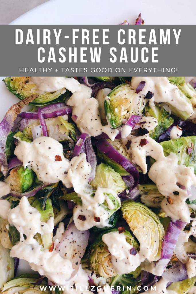 Dairy-Free Creamy Cashew Sauce: Dairy-free and still creamy and delicious! The sauce tastes good on everything - pasta, veggies and more! #healthysauce #healthyrecipe | www.jillzguerin.com