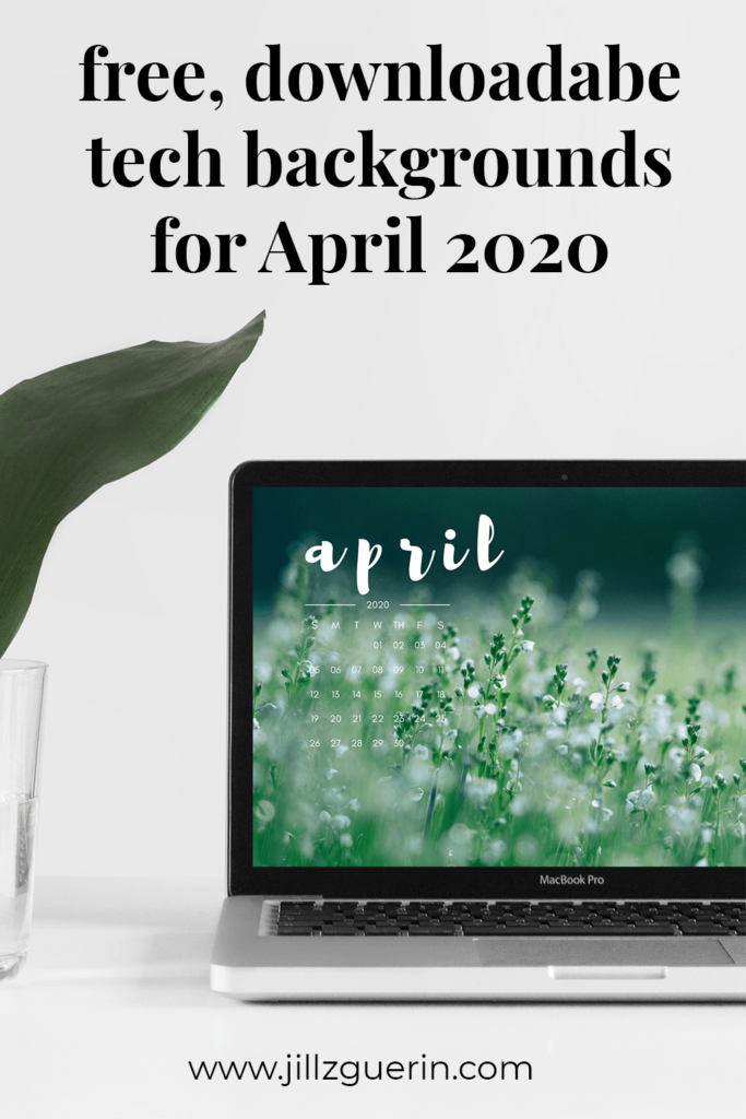 Free Downloadable Tech Backgrounds for April 2020 | www.jillzguerin.com