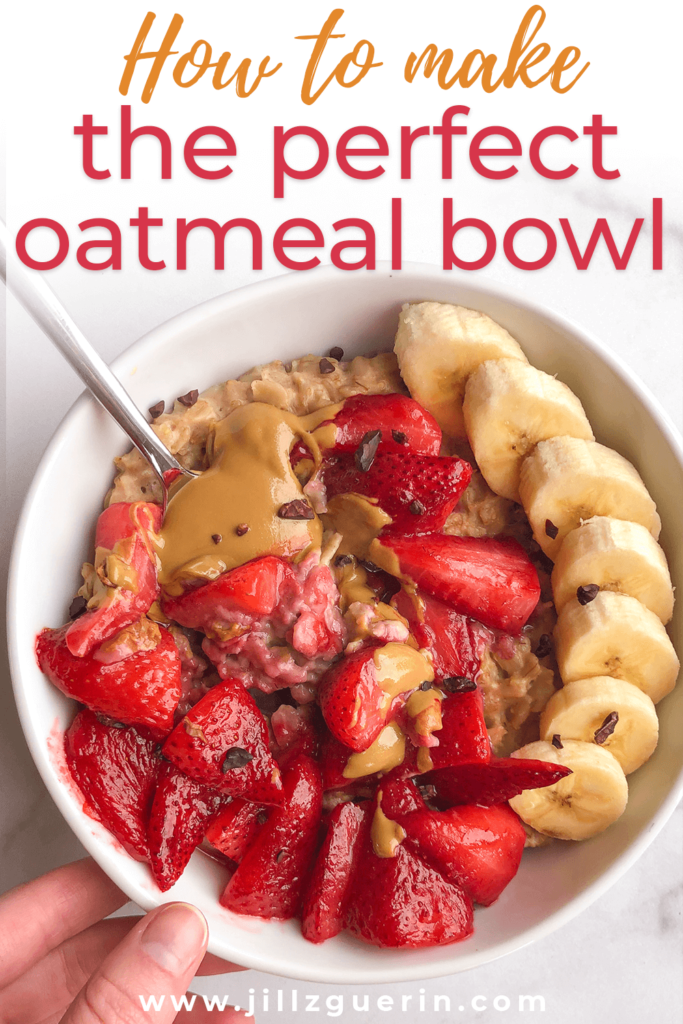 How to Make the Perfect Oatmeal Bowl: Can you really be a true adult if you don't know how to make the perfect oatmeal bowl? #oatmeal #breakfast | www.jillzguerin.com