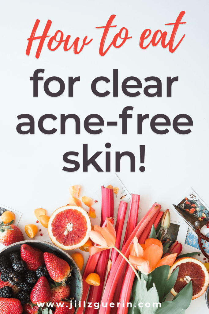 How To Eat To Reduce Acne: The best foods (and the worst) for acne and how to eat for clearer skin. #acne #clearskin #healthyskin | www.jillzguerin.com