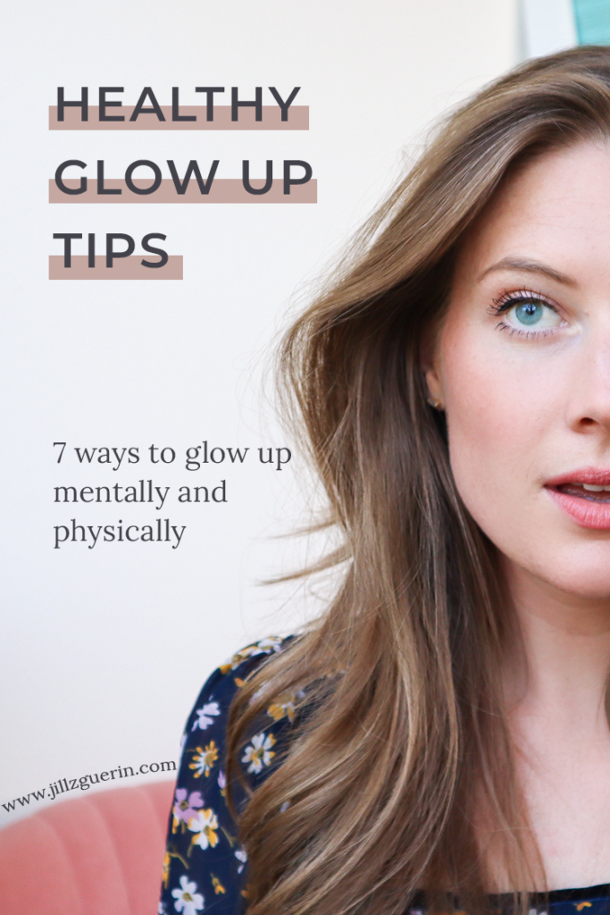 Healthy Glow Up Tips - 7 ways to glow up mentally and physically